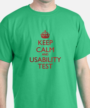 KEEP CALM and USABILITY TEST T-Shirt