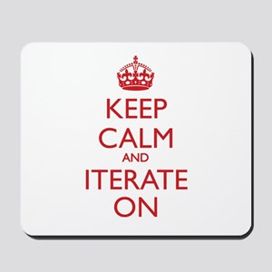 KEEP CALM and ITERATE ON Mousepad