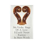 My Violin Sings Rectangle Magnet