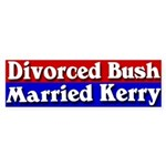 Divorced Bush Married Kerry Bumper Stick