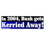 Bush Kerried Away Bumper Sticker