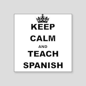 KEEP CALM AND TEACH SPANISH Sticker
