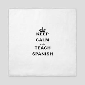 KEEP CALM AND TEACH SPANISH Queen Duvet