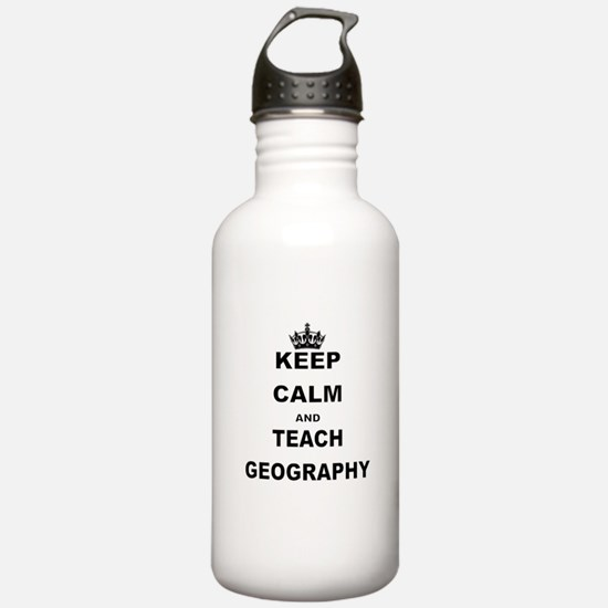 KEEP CALM AND TEACH GEOGRAPHY Water Bottle