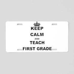 KEEP CALM AND TEACH FIRST GRADE Aluminum License P