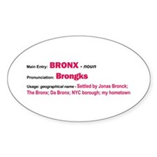 Bronx Dictionary Definition Oval Sticker