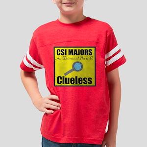 CSI Majors are Determined Not Youth Football Shirt