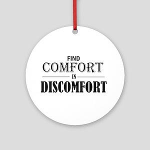 Find Comfort In Discomfort Round Ornament