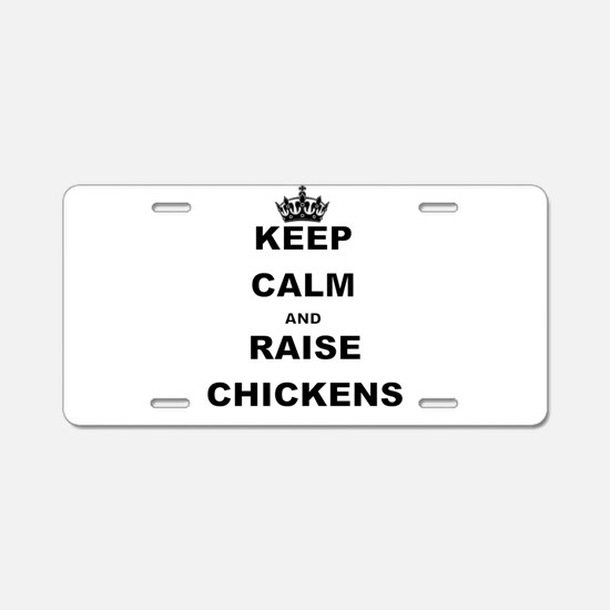 KEEP CALM AND RAISE CHICKENS Aluminum License Plat