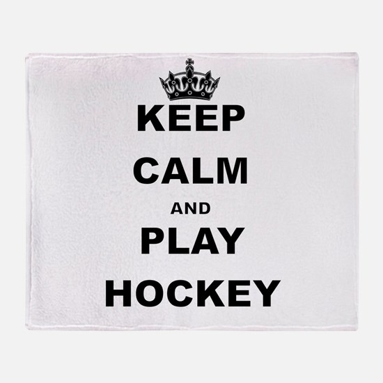 KEEP CALM AND PLAY HOCKEY Throw Blanket