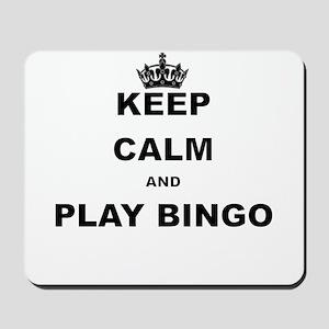 KEEP CALM AND PLAY BINGO Mousepad