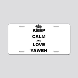 KEEP CALM AND LOVE YAWEH Aluminum License Plate