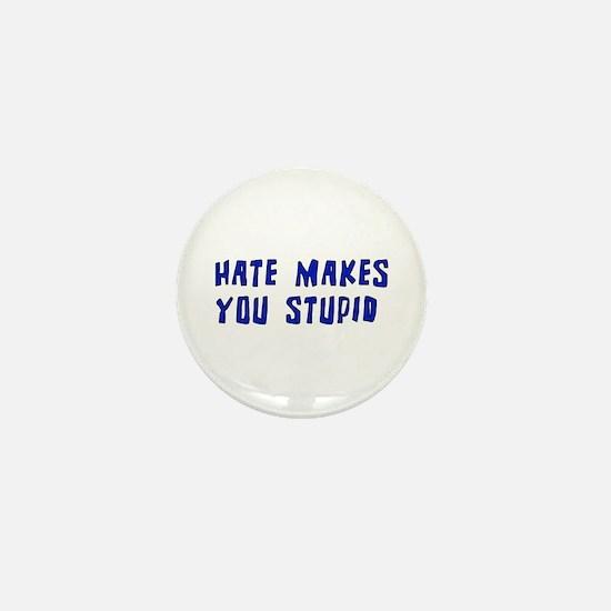 Hate Makes You Stupid Mini Button