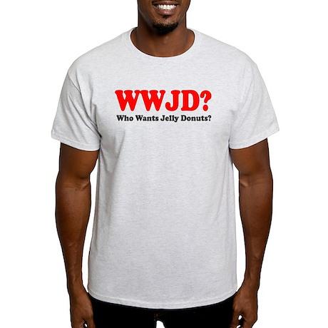 WWJD Who Wants Jelly Donuts Light T-Shirt