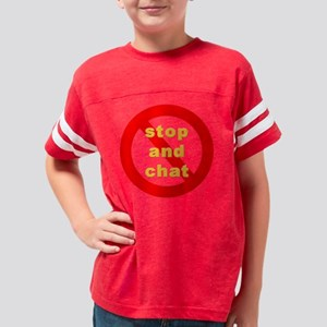 stop and chat (10in x 10in) o Youth Football Shirt