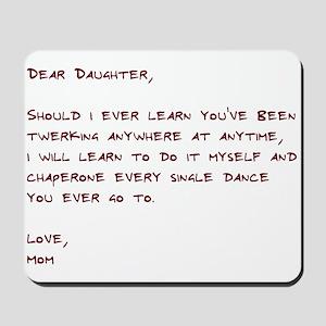 Dear Daughter Twerk Mousepad