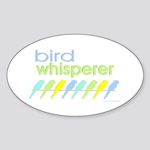 bird whisperer Oval Sticker