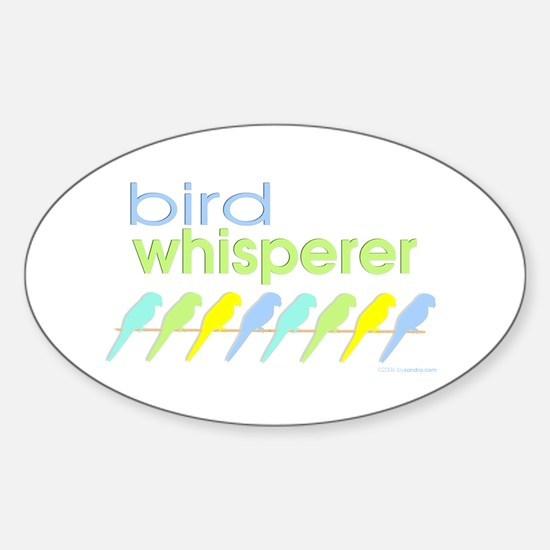 bird whisperer Oval Decal
