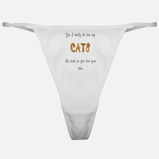 I really do love my cats Classic Thong