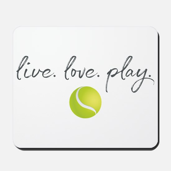 Live Love Play Tennis Mousepad