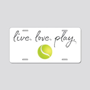 Live Love Play Tennis Aluminum License Plate