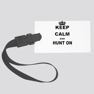 KEEP CALM AND HUNT ON Luggage Tag