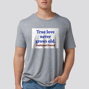 True Love Never Grows Old - Traditional Mens Tri-b