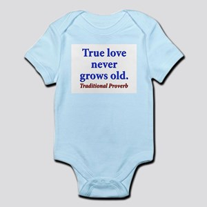 True Love Never Grows Old - Traditional Infant Bod
