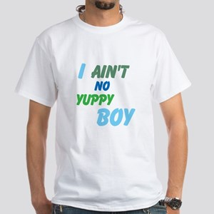 Ain't no Yuppy White T-Shirt