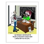 Theory of Relativity & The Tax Code Small Poster