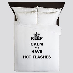 KEEP CALM AND HAVE HOT FLASHES Queen Duvet