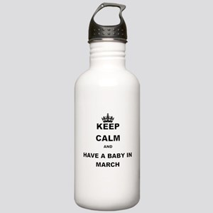 KEEP CALM AND HAVE A BABY IN MARCH Water Bottle