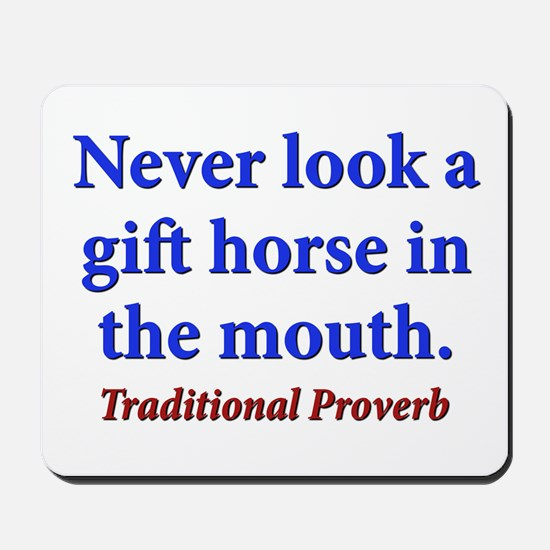 Never Look A Gift Horse - Traditional Mousepad