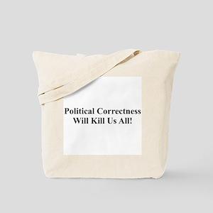 Political Correctness Tote Bag