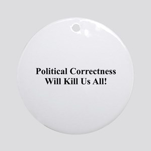 Political Correctness Ornament (Round)
