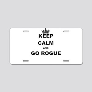 KEEP CALM AND GO ROGUE Aluminum License Plate