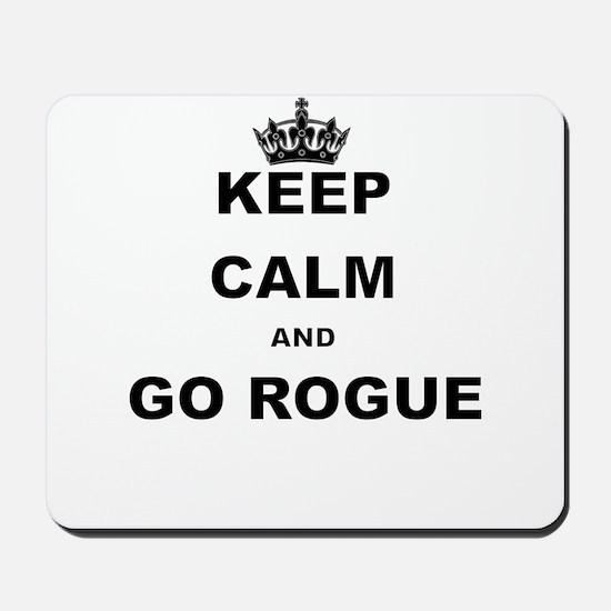 KEEP CALM AND GO ROGUE Mousepad
