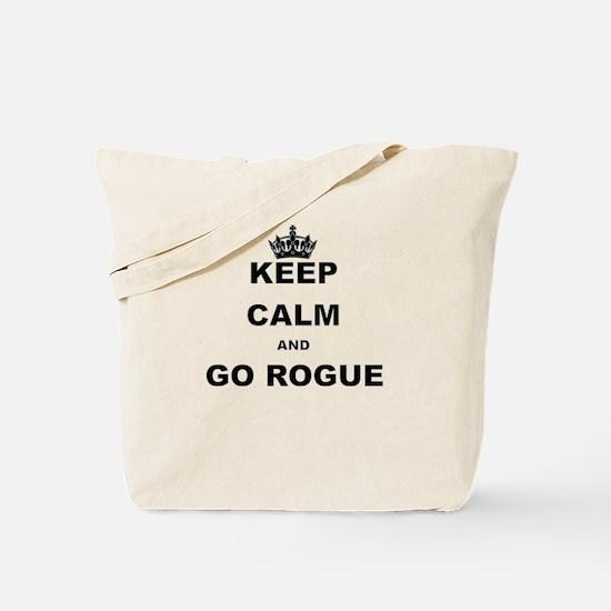 KEEP CALM AND GO ROGUE Tote Bag