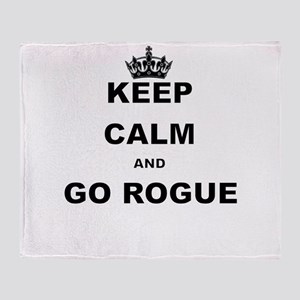 KEEP CALM AND GO ROGUE Throw Blanket