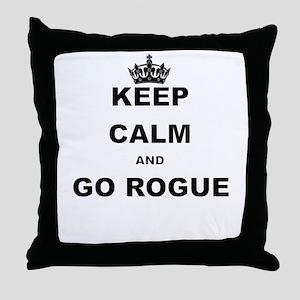 KEEP CALM AND GO ROGUE Throw Pillow