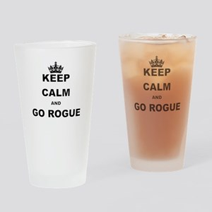 KEEP CALM AND GO ROGUE Drinking Glass