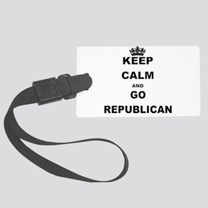 KEEP CALM AND GO REPUBLICAN Luggage Tag