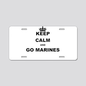 KEEP CALM AND GO MARINES Aluminum License Plate