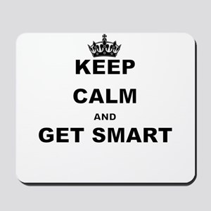 KEEP CALM AND GET SMART Mousepad