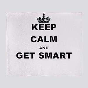 KEEP CALM AND GET SMART Throw Blanket