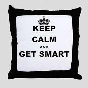 KEEP CALM AND GET SMART Throw Pillow