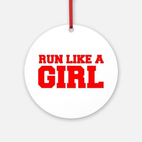 RUN-LIKE-A-GIRL-FRESH-RED Ornament (Round)