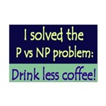 I solved P vs NP! Mini Poster Print