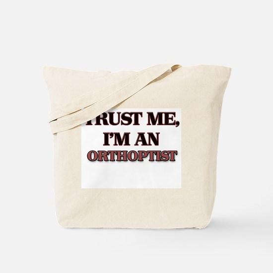 Trust Me, I'm an Orthoptist Tote Bag