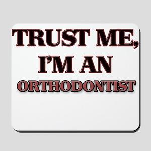 Trust Me, I'm an Orthodontist Mousepad
